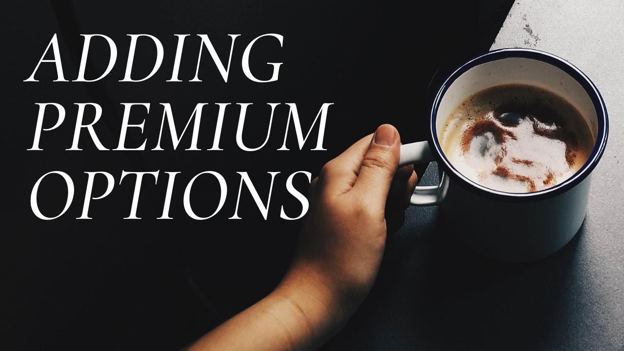 premium options