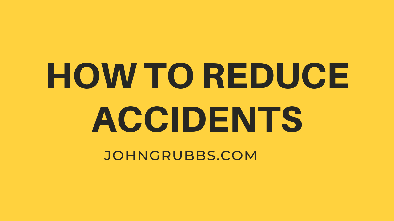 Reduce Accidents