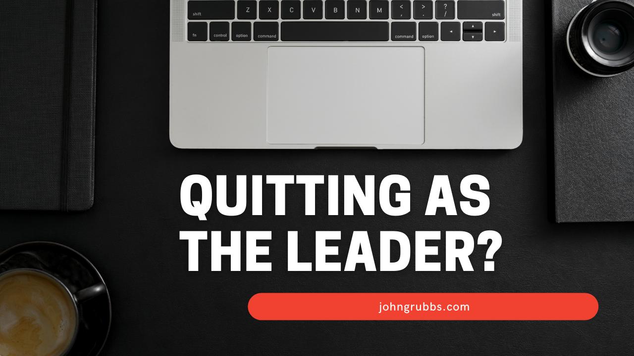 Quitting Leadership