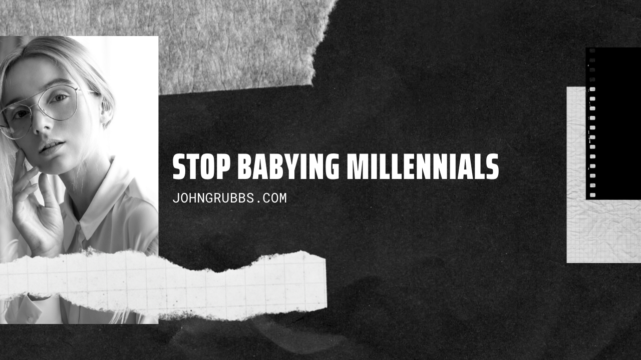 Babying Millennials
