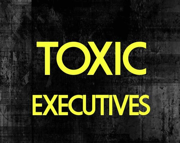 toxic executives