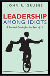Leadership Among Idiots